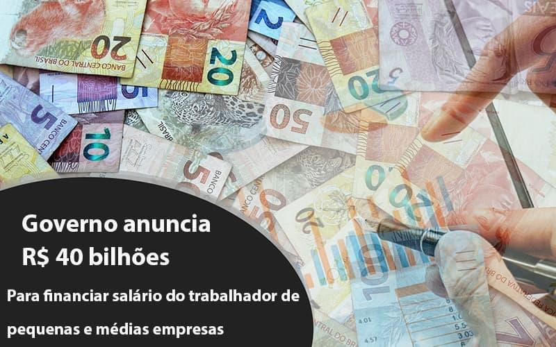 Governo Anuncia R$ 40 Bi Para Financiar Salário Do Trabalhador De Pequenas E Médias Empresas Notícias E Artigos Contábeis Notícias E Artigos Contábeis - Ressul Contabilidade e Assessoria   Contabilidade em São Paulo