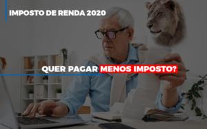 Ir 2020 Quer Pagar Menos Imposto Veja Lista Do Que Pode Descontar Ou Nao Notícias E Artigos Contábeis Notícias E Artigos Contábeis - Ressul Contabilidade e Assessoria | Contabilidade em São Paulo