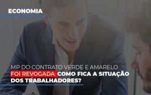 Mp Do Contrato Verde E Amarelo Foi Revogada Como Fica A Situacao Dos Trabalhadores Notícias E Artigos Contábeis Notícias E Artigos Contábeis - Ressul Contabilidade e Assessoria | Contabilidade em São Paulo