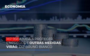Mp 958 Ajuda A Proteger Empregos E Outras Medidas Virao Notícias E Artigos Contábeis Notícias E Artigos Contábeis - Ressul Contabilidade e Assessoria | Contabilidade em São Paulo