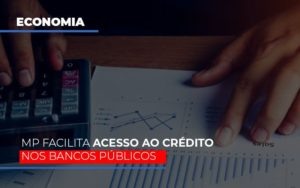 Mp Facilita Acesso Ao Criterio Nos Bancos Publicos Notícias E Artigos Contábeis Notícias E Artigos Contábeis - Ressul Contabilidade e Assessoria | Contabilidade em São Paulo