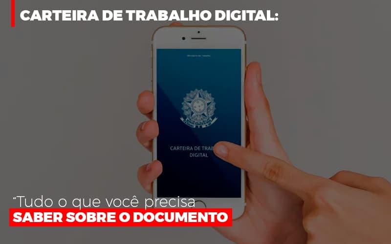 Carteira De Trabalho Digital Tudo O Que Voce Precisa Saber Sobre O Documento Notícias E Artigos Contábeis Notícias E Artigos Contábeis - Ressul Contabilidade e Assessoria | Contabilidade em São Paulo
