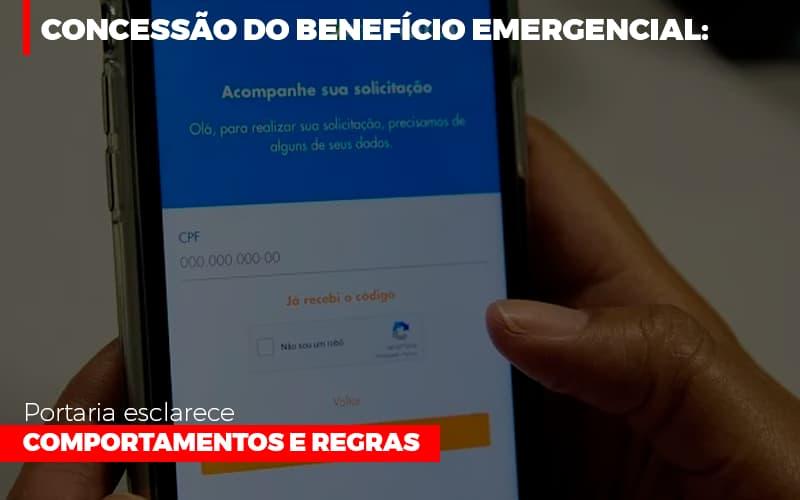 Concessao Do Beneficio Emergencial Portaria Esclarece Comportamentos E Regras Notícias E Artigos Contábeis Notícias E Artigos Contábeis - Ressul Contabilidade e Assessoria   Contabilidade em São Paulo