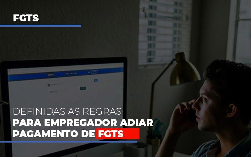 Definidas As Regas Para Empregador Adiar Pagamento De Fgts Notícias E Artigos Contábeis Notícias E Artigos Contábeis - Ressul Contabilidade e Assessoria   Contabilidade em São Paulo