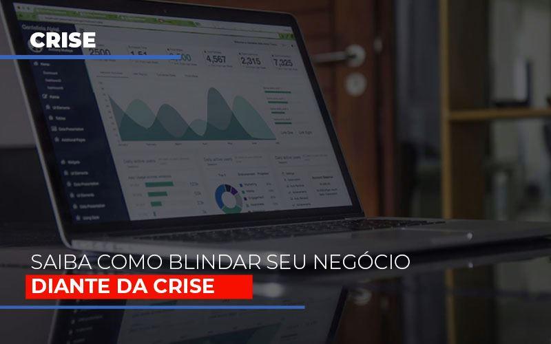Dicas Praticas Para Blindar Seu Negocio Da Crise Notícias E Artigos Contábeis Notícias E Artigos Contábeis - Ressul Contabilidade e Assessoria | Contabilidade em São Paulo