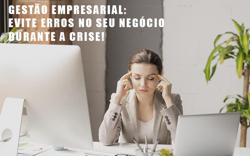 Gestao Empresarial Evite Erros No Seu Negocio Durante A Crise Notícias E Artigos Contábeis Notícias E Artigos Contábeis - Ressul Contabilidade e Assessoria | Contabilidade em São Paulo