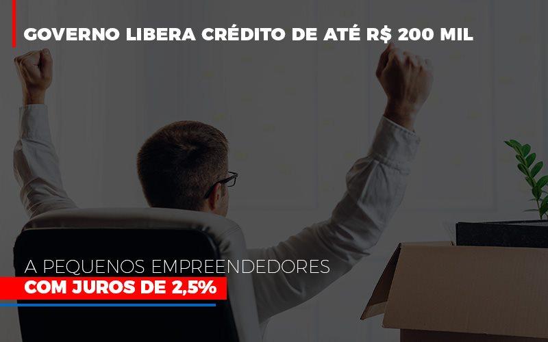 Governo Libera Credito De Ate 200 Mil A Pequenos Empreendedores Com Juros Notícias E Artigos Contábeis Notícias E Artigos Contábeis - Ressul Contabilidade e Assessoria   Contabilidade em São Paulo