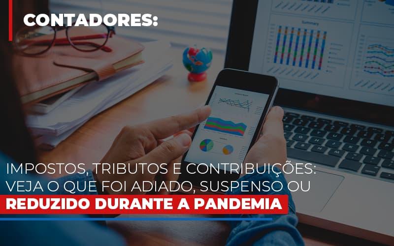 Impostos Tributos E Contribuicoes Veja O Que Foi Adiado Suspenso Ou Reduzido Durante A Pandemia Notícias E Artigos Contábeis Notícias E Artigos Contábeis - Ressul Contabilidade e Assessoria | Contabilidade em São Paulo