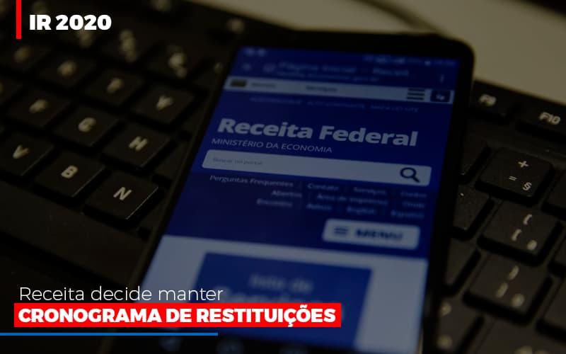 Ir 2020 Receita Federal Decide Manter Cronograma De Restituicoes Notícias E Artigos Contábeis Notícias E Artigos Contábeis - Ressul Contabilidade e Assessoria | Contabilidade em São Paulo