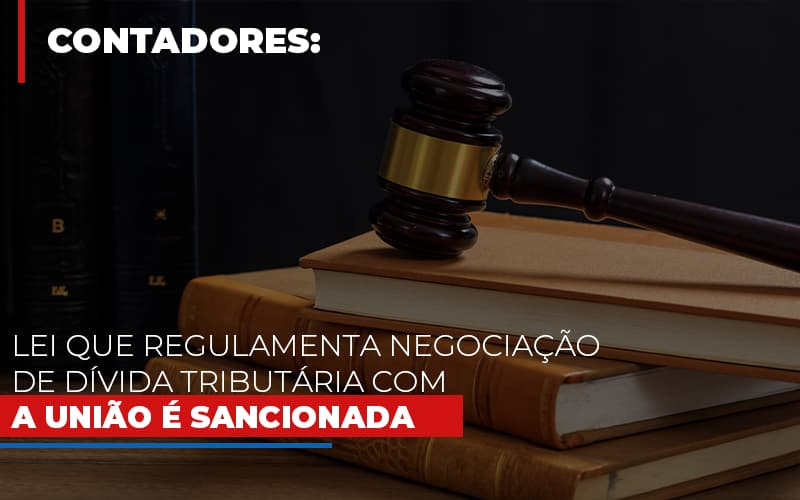 Lei Que Regulamenta Negociacao De Divida Tributaria Com A Uniao E Sancionada Notícias E Artigos Contábeis Notícias E Artigos Contábeis - Ressul Contabilidade e Assessoria | Contabilidade em São Paulo