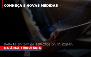 Medidas Para Minimizar Os Impactos Da Pandemia Na Area Tributaria Notícias E Artigos Contábeis Notícias E Artigos Contábeis - Ressul Contabilidade e Assessoria | Contabilidade em São Paulo