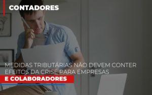 Medidas Tributarias Nao Devem Conter Efeitos Da Crise Para Empresas E Colaboradores Notícias E Artigos Contábeis Notícias E Artigos Contábeis - Ressul Contabilidade e Assessoria | Contabilidade em São Paulo