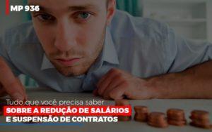 Mp 936 O Que Voce Precisa Saber Sobre Reducao De Salarios E Suspensao De Contrados Contabilidade No Itaim Paulista Sp | Abcon Contabilidade Notícias E Artigos Contábeis Notícias E Artigos Contábeis - Ressul Contabilidade e Assessoria | Contabilidade em São Paulo