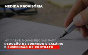 Mp Preve Novas Regras Para Reducao De Jornada E Salario E Suspensao De Contrato Notícias E Artigos Contábeis Notícias E Artigos Contábeis - Ressul Contabilidade e Assessoria | Contabilidade em São Paulo