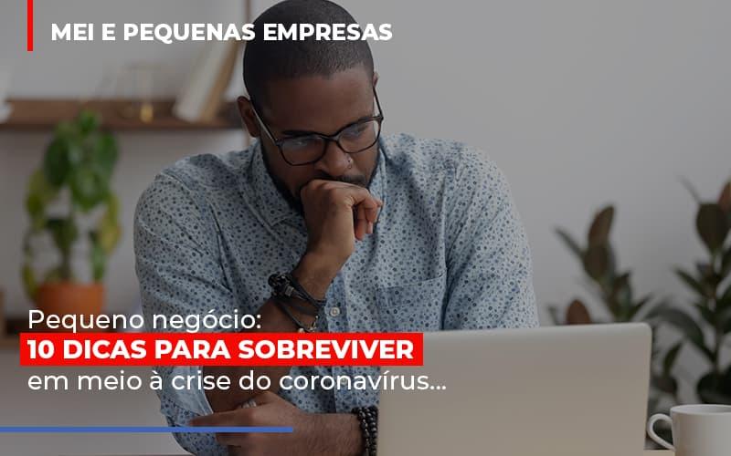 Pequeno Negocio Dicas Para Sobreviver Em Meio A Crise Do Coronavirus Notícias E Artigos Contábeis Notícias E Artigos Contábeis - Ressul Contabilidade e Assessoria   Contabilidade em São Paulo