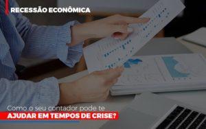 Http://recessao Economica Como Seu Contador Pode Te Ajudar Em Tempos De Crise/ Notícias E Artigos Contábeis Notícias E Artigos Contábeis - Ressul Contabilidade e Assessoria | Contabilidade em São Paulo