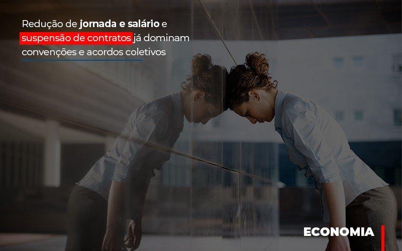 Reducao De Jornada E Salario E Suspensao De Contratos Ja Dominam Convencoes E Acordos Notícias E Artigos Contábeis Notícias E Artigos Contábeis - Ressul Contabilidade e Assessoria | Contabilidade em São Paulo