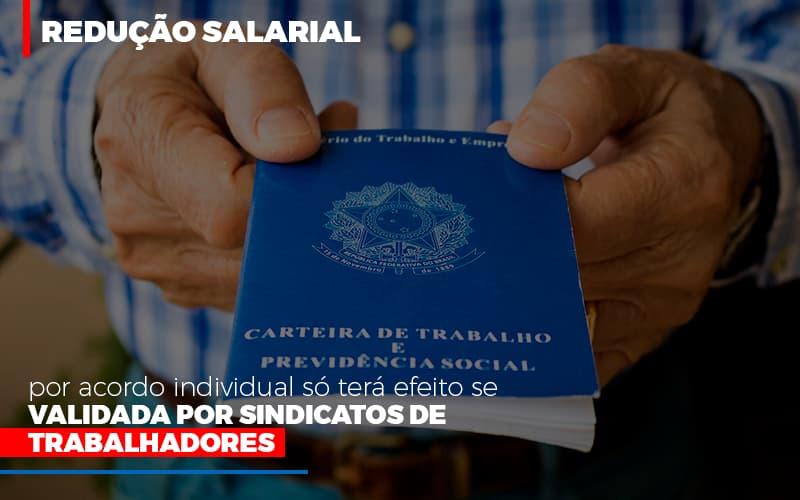 Reducao Salarial Por Acordo Individual So Tera Efeito Se Validada Por Sindicatos De Trabalhadores Notícias E Artigos Contábeis Notícias E Artigos Contábeis - Ressul Contabilidade e Assessoria | Contabilidade em São Paulo