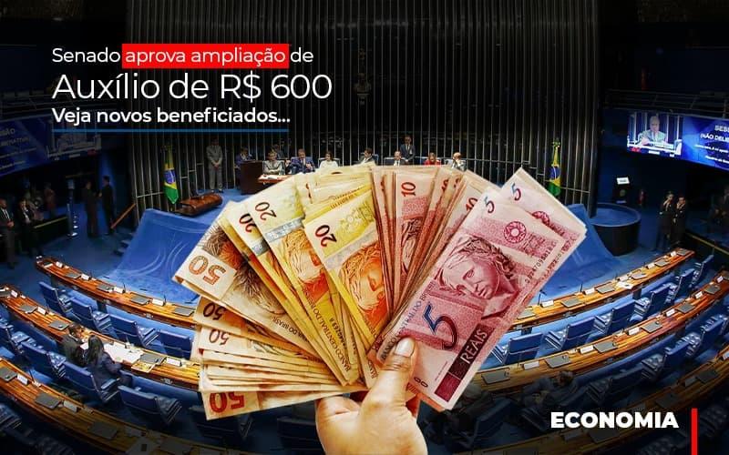 Senado Aprova Ampliacao De Auxilio De Rs 600 Veja Novos Beneficiados Notícias E Artigos Contábeis Notícias E Artigos Contábeis - Ressul Contabilidade e Assessoria | Contabilidade em São Paulo