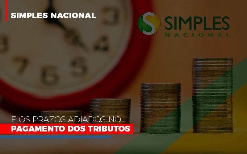 Simples Nacional E Os Prazos Adiados No Pagamento Dos Tributos Notícias E Artigos Contábeis Notícias E Artigos Contábeis - Ressul Contabilidade e Assessoria | Contabilidade em São Paulo