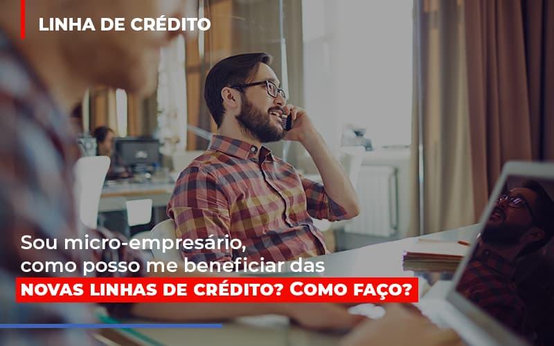 Sou Micro Empresario Com Posso Me Beneficiar Das Novas Linas De Credito Notícias E Artigos Contábeis Notícias E Artigos Contábeis - Ressul Contabilidade e Assessoria | Contabilidade em São Paulo