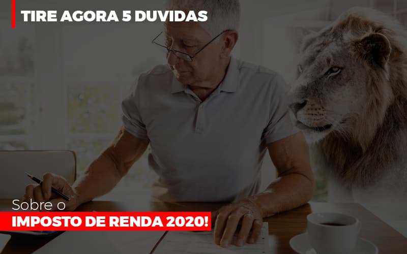Tire Agora 5 Duvidas Sobre O Imposto De Renda 2020 Notícias E Artigos Contábeis Notícias E Artigos Contábeis - Ressul Contabilidade e Assessoria | Contabilidade em São Paulo