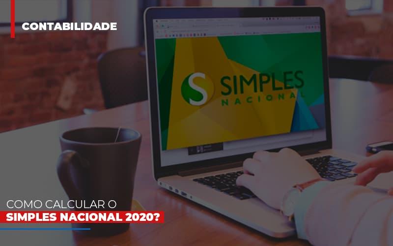 Como Calcular O Simples Nacional 2020 Notícias E Artigos Contábeis Notícias E Artigos Contábeis - Ressul Contabilidade e Assessoria | Contabilidade em São Paulo