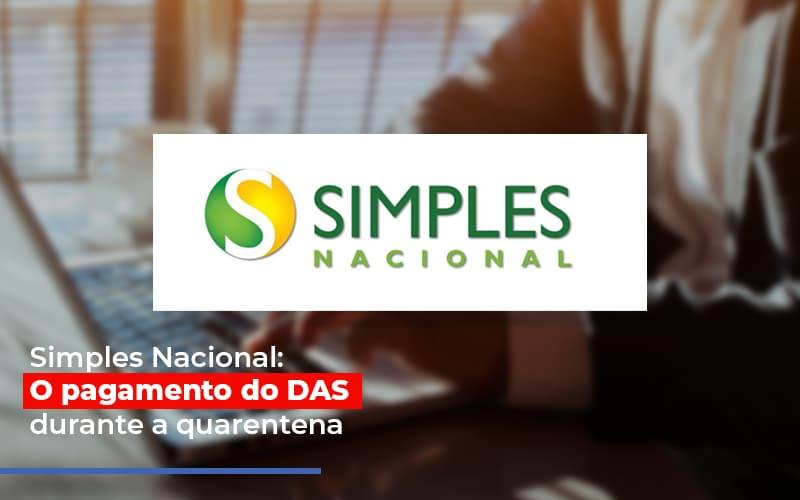 Simples Nacional O Pagamento Do Das Durante A Quarentena Notícias E Artigos Contábeis Notícias E Artigos Contábeis - Ressul Contabilidade e Assessoria | Contabilidade em São Paulo