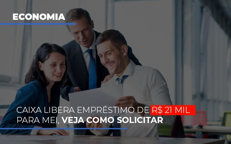 Caixa Libera Emprestimo De R 21 Mil Para Mei Veja Como Solicitar Notícias E Artigos Contábeis Notícias E Artigos Contábeis - Ressul Contabilidade e Assessoria | Contabilidade em São Paulo