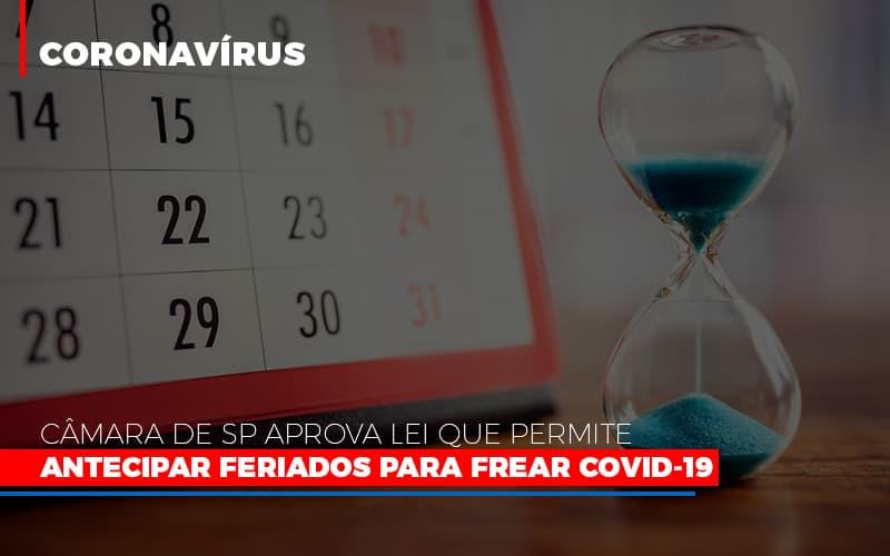 Camara De Sp Aprova Lei Que Permite Antecipar Feriados Para Frear Covid 19 Notícias E Artigos Contábeis Notícias E Artigos Contábeis - Ressul Contabilidade e Assessoria   Contabilidade em São Paulo