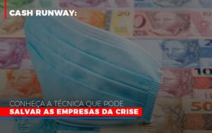 Cash Runway Conheca A Tecnica Que Pode Salvar As Empresas Da Crise Notícias E Artigos Contábeis Notícias E Artigos Contábeis - Ressul Contabilidade e Assessoria | Contabilidade em São Paulo