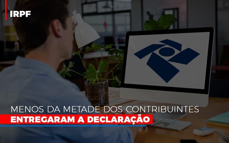 Irpf Menos Da Metade Dos Contribuintes Entregaram A Declaracao Notícias E Artigos Contábeis Notícias E Artigos Contábeis - Ressul Contabilidade e Assessoria | Contabilidade em São Paulo