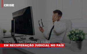 Mais De 7 Mil Empresas Estao Em Recuperacao Judicial No Pais Notícias E Artigos Contábeis Notícias E Artigos Contábeis - Ressul Contabilidade e Assessoria | Contabilidade em São Paulo