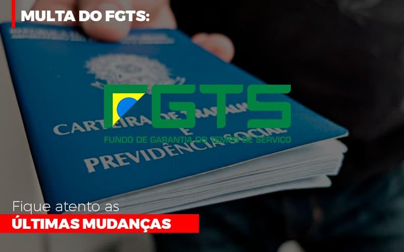 Multa Do Fgts Fique Atento As Ultimas Mudancas Notícias E Artigos Contábeis Notícias E Artigos Contábeis - Ressul Contabilidade e Assessoria | Contabilidade em São Paulo