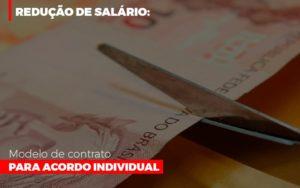 Reducao De Salario Modelo De Contrato Para Acordo Individual Notícias E Artigos Contábeis Notícias E Artigos Contábeis - Ressul Contabilidade e Assessoria | Contabilidade em São Paulo