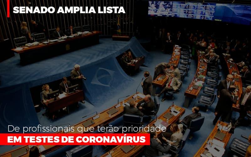 Senado Amplia Lista De Profissionais Que Terao Prioridade Em Testes De Coronavirus Notícias E Artigos Contábeis Notícias E Artigos Contábeis - Ressul Contabilidade e Assessoria | Contabilidade em São Paulo