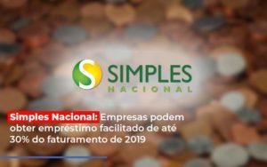 Simples Nacional Empresas Podem Obter Emprestimo Facilitado De Ate 30 Do Faturamento De 2019 Notícias E Artigos Contábeis Notícias E Artigos Contábeis - Ressul Contabilidade e Assessoria | Contabilidade em São Paulo