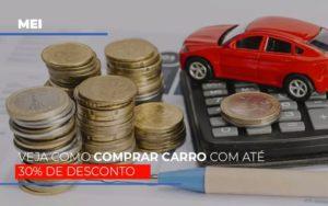 Mei Veja Como Comprar Carro Com Ate 30 De Desconto Notícias E Artigos Contábeis Notícias E Artigos Contábeis - Ressul Contabilidade e Assessoria | Contabilidade em São Paulo