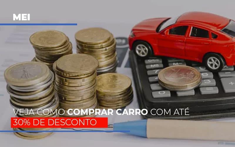 Mei Veja Como Comprar Carro Com Ate 30 De Desconto Notícias E Artigos Contábeis Notícias E Artigos Contábeis - Ressul Contabilidade e Assessoria   Contabilidade em São Paulo