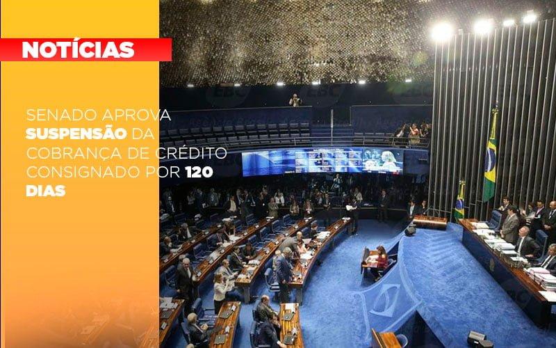 Senado Aprova Suspensao Da Cobranca De Credito Consignado Por 120 Dias Notícias E Artigos Contábeis Notícias E Artigos Contábeis - Ressul Contabilidade e Assessoria   Contabilidade em São Paulo