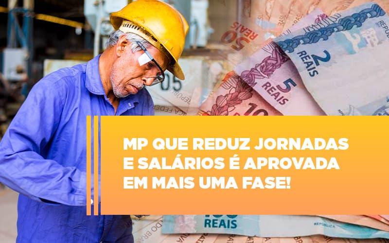 Mp Que Reduz Jornadas E Salarios E Aprovada Em Mais Uma Fase Notícias E Artigos Contábeis Notícias E Artigos Contábeis - Ressul Contabilidade e Assessoria | Contabilidade em São Paulo