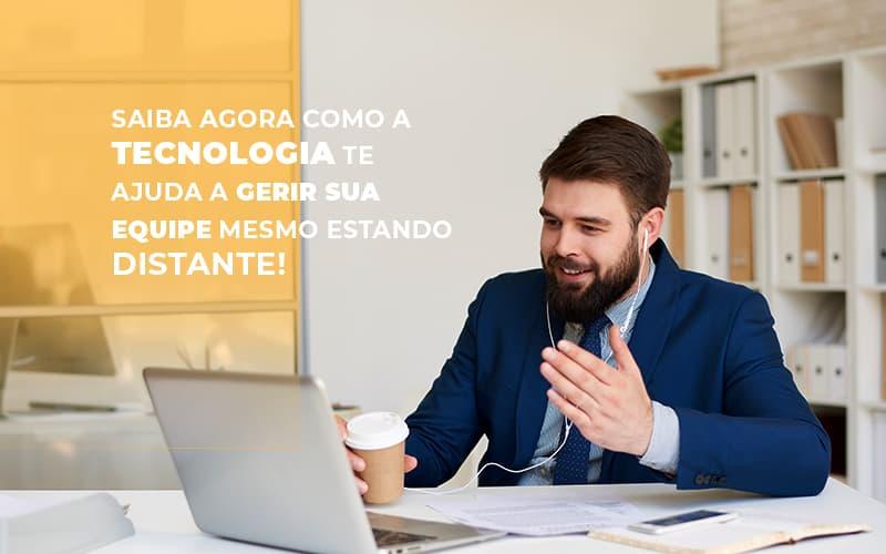 Saiba Agora Como A Tecnologia Te Ajuda A Gerir Sua Equipe Mesmo Estando Distante Notícias E Artigos Contábeis Notícias E Artigos Contábeis - Ressul Contabilidade e Assessoria | Contabilidade em São Paulo