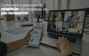 Adaptacao Pos Coronavirus Como Garantir A Da Sua Empresa Notícias E Artigos Contábeis Notícias E Artigos Contábeis - Ressul Contabilidade e Assessoria | Contabilidade em São Paulo