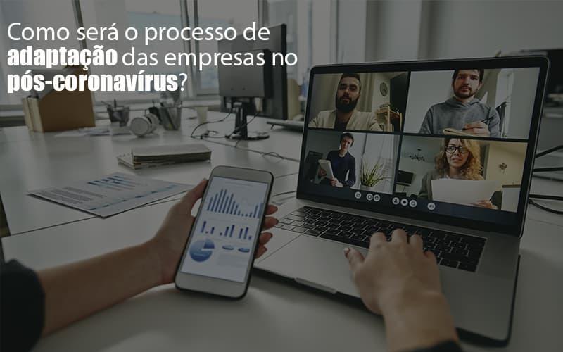 Adaptacao Pos Coronavirus Como Garantir A Da Sua Empresa Notícias E Artigos Contábeis Notícias E Artigos Contábeis - Ressul Contabilidade e Assessoria   Contabilidade em São Paulo