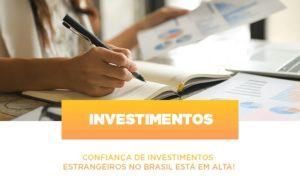 Confianca De Investimentos Estrangeiros No Brasil Esta Em Alta Notícias E Artigos Contábeis Notícias E Artigos Contábeis - Ressul Contabilidade e Assessoria | Contabilidade em São Paulo