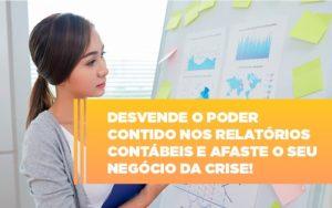 Desvende O Poder Contido Nos Relatorios Contabeis E Afaste O Seu Negocio Da Crise Notícias E Artigos Contábeis Notícias E Artigos Contábeis - Ressul Contabilidade e Assessoria | Contabilidade em São Paulo