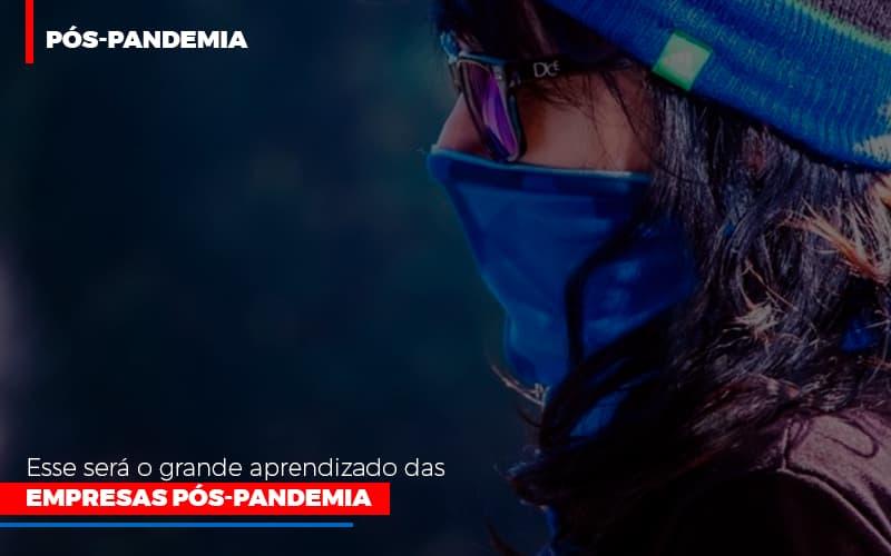 Esse Sera O Grande Aprendizado Das Empresas Pos Pandemia Notícias E Artigos Contábeis Notícias E Artigos Contábeis - Ressul Contabilidade e Assessoria   Contabilidade em São Paulo