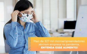 Mei Mais De 327 Mil Pessoas Aderiram Ao Regime Durante A Pandemia Notícias E Artigos Contábeis Notícias E Artigos Contábeis - Ressul Contabilidade e Assessoria | Contabilidade em São Paulo