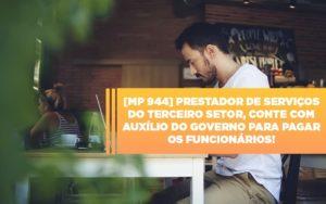 Mp 944 Cooperativas Prestadoras De Servicos Podem Contar Com O Governo Notícias E Artigos Contábeis Notícias E Artigos Contábeis - Ressul Contabilidade e Assessoria | Contabilidade em São Paulo