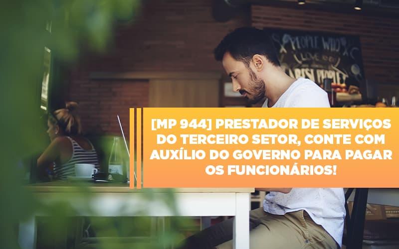 Mp 944 Cooperativas Prestadoras De Servicos Podem Contar Com O Governo Notícias E Artigos Contábeis Notícias E Artigos Contábeis - Ressul Contabilidade e Assessoria   Contabilidade em São Paulo
